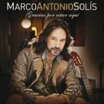 MARCO ANTONIO SOLIS-GRACIAS POR ESTAR A. CARATULA